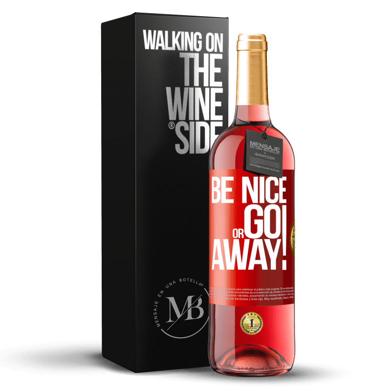 24,95 € Free Shipping   Rosé Wine ROSÉ Edition Be nice or go away Red Label. Customizable label Young wine Harvest 2020 Tempranillo
