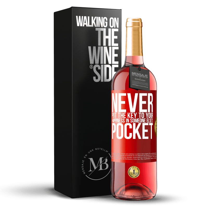 24,95 € Free Shipping | Rosé Wine ROSÉ Edition Never put the key to your happiness in someone else's pocket Red Label. Customizable label Young wine Harvest 2020 Tempranillo