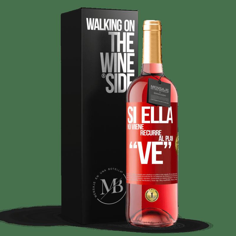 24,95 € Free Shipping | Rosé Wine ROSÉ Edition Si ella no viene, recurre al plan VE Red Label. Customizable label Young wine Harvest 2020 Tempranillo