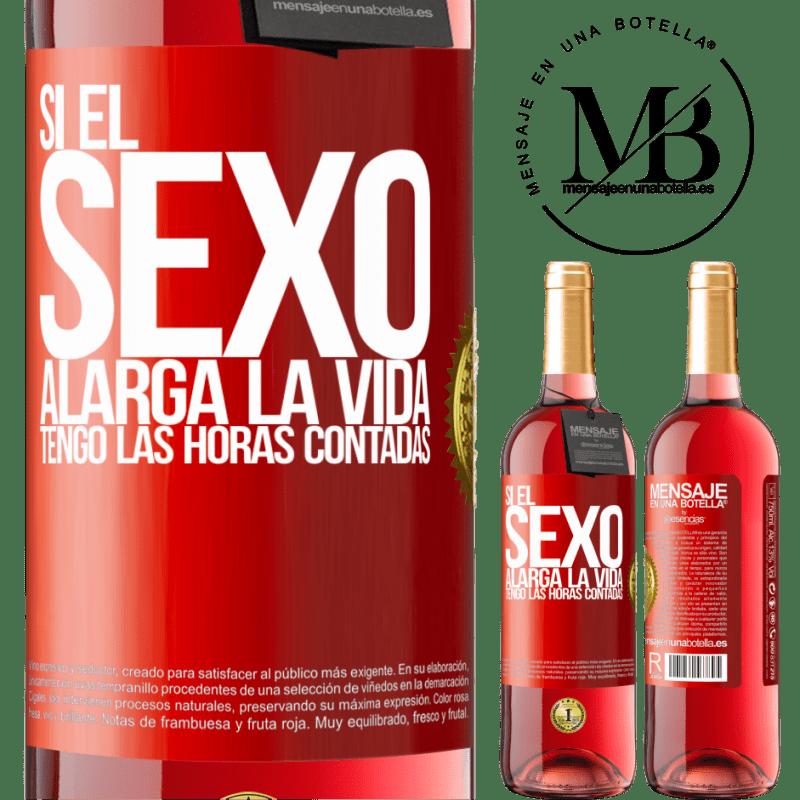 24,95 € Envoi gratuit   Vin rosé Édition ROSÉ Si le sexe prolonge la vie, je compte les heures! Étiquette Rouge. Étiquette personnalisable Vin jeune Récolte 2020 Tempranillo