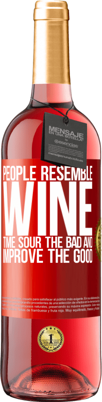 24,95 € Free Shipping | Rosé Wine ROSÉ Edition People resemble wine. Time sour the bad and improve the good Red Label. Customizable label Young wine Harvest 2020 Tempranillo