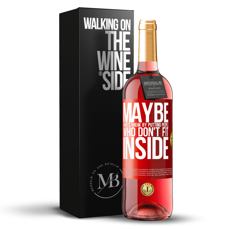 24,95 € Free Shipping   Rosé Wine ROSÉ Edition Maybe hearts break by putting people who don't fit inside Red Label. Customizable label Young wine Harvest 2020 Tempranillo