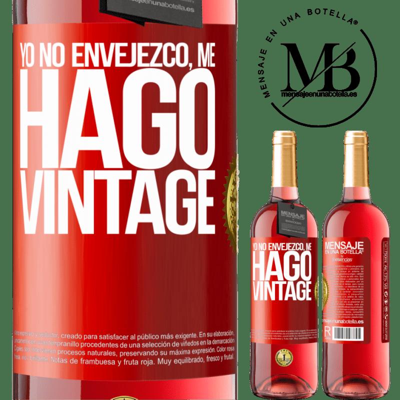 24,95 € Envoi gratuit   Vin rosé Édition ROSÉ Je ne vieillis pas, je deviens vintage Étiquette Rouge. Étiquette personnalisable Vin jeune Récolte 2020 Tempranillo