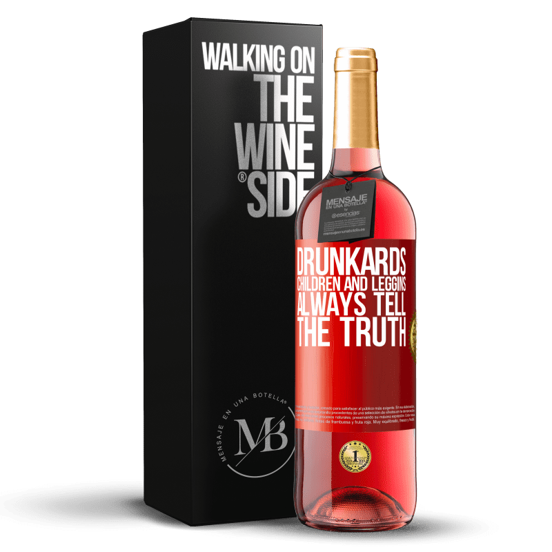 24,95 € Free Shipping   Rosé Wine ROSÉ Edition Drunkards, children and leggins always tell the truth Red Label. Customizable label Young wine Harvest 2020 Tempranillo