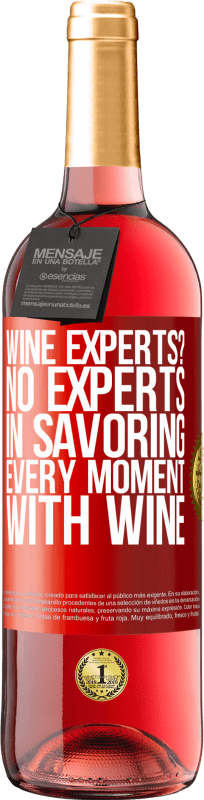 24,95 € Free Shipping   Rosé Wine ROSÉ Edition wine experts? No, experts in savoring every moment, with wine Red Label. Customizable label Young wine Harvest 2020 Tempranillo