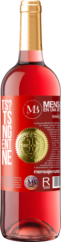 «wine experts? No, experts in savoring every moment, with wine» ROSÉ Edition