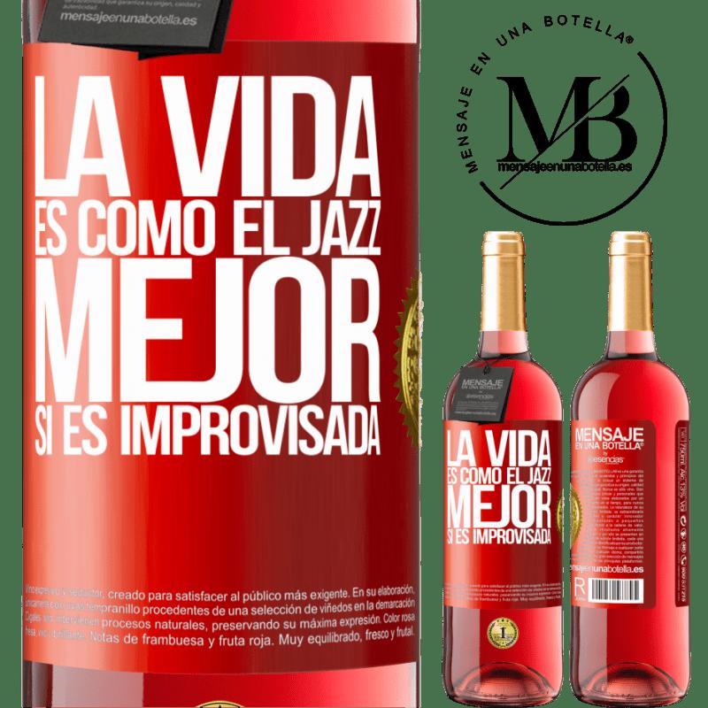 24,95 € Envoi gratuit | Vin rosé Édition ROSÉ La vie est comme le jazz ... mieux si c'est improvisé Étiquette Rouge. Étiquette personnalisable Vin jeune Récolte 2020 Tempranillo