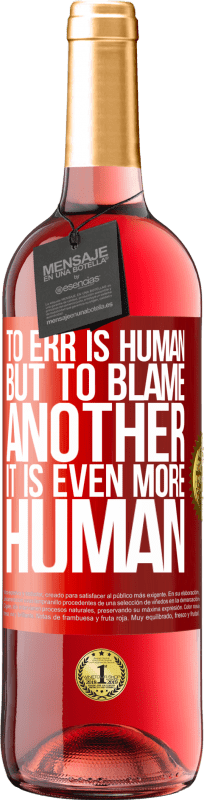 24,95 € Free Shipping   Rosé Wine ROSÉ Edition To err is human ... but to blame another, it is even more human Red Label. Customizable label Young wine Harvest 2020 Tempranillo