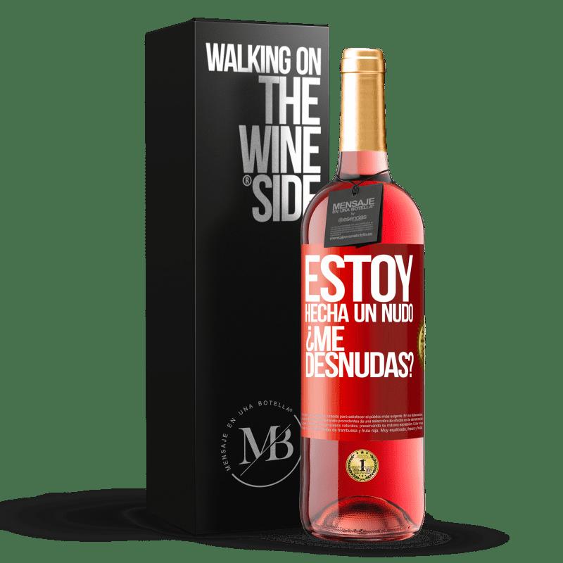 24,95 € Free Shipping   Rosé Wine ROSÉ Edition Estoy hecha un nudo. ¿Me desnudas? Red Label. Customizable label Young wine Harvest 2020 Tempranillo
