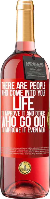 24,95 € Free Shipping | Rosé Wine ROSÉ Edition There are people who come into your life to improve it and others who go out to improve it even more Red Label. Customizable label Young wine Harvest 2020 Tempranillo