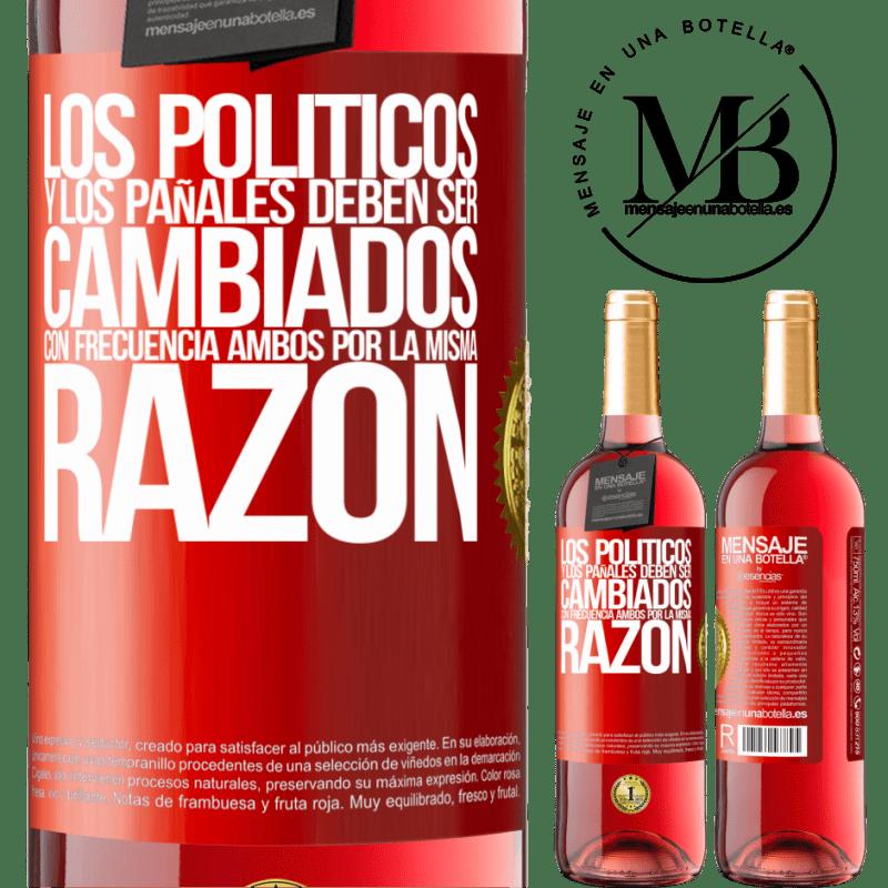 24,95 € Envoi gratuit   Vin rosé Édition ROSÉ Les politiciens et les couches doivent être changés fréquemment. Les deux pour la même raison Étiquette Rouge. Étiquette personnalisable Vin jeune Récolte 2020 Tempranillo