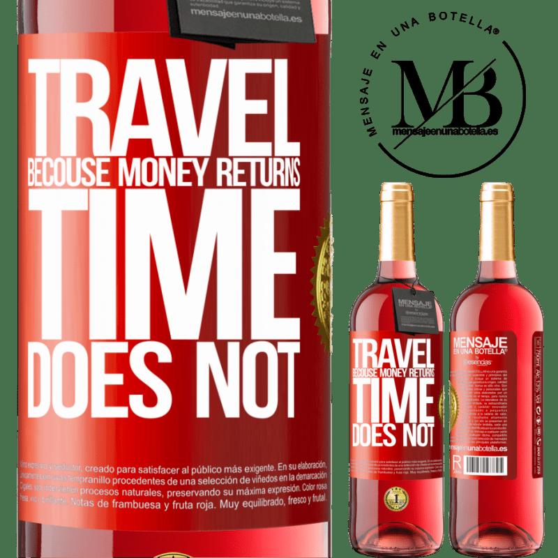 24,95 € Envoi gratuit | Vin rosé Édition ROSÉ Voyager, car l'argent revient. Le temps n'est pas Étiquette Rouge. Étiquette personnalisable Vin jeune Récolte 2020 Tempranillo