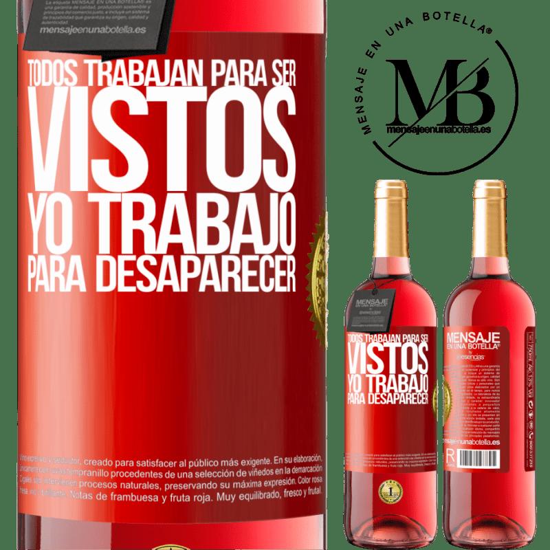24,95 € Envoi gratuit   Vin rosé Édition ROSÉ Tout le monde travaille pour être vu. Je travaille pour disparaître Étiquette Rouge. Étiquette personnalisable Vin jeune Récolte 2020 Tempranillo
