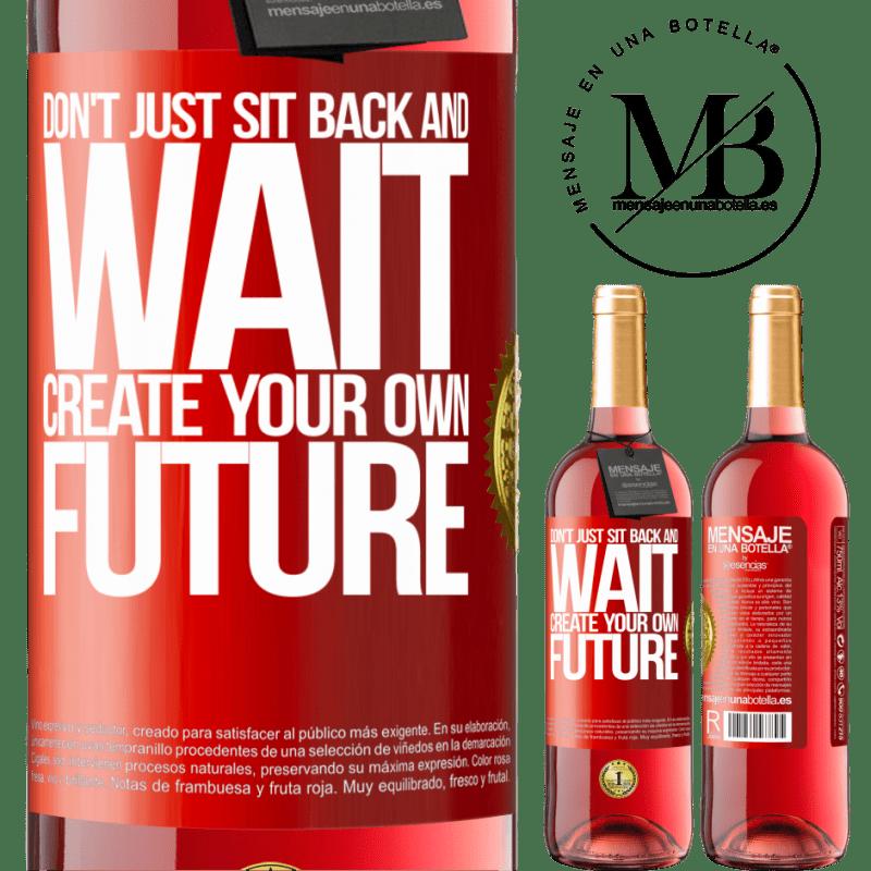 24,95 € Envoi gratuit   Vin rosé Édition ROSÉ Ne restez pas assis et attendez, créez votre propre avenir Étiquette Rouge. Étiquette personnalisable Vin jeune Récolte 2020 Tempranillo