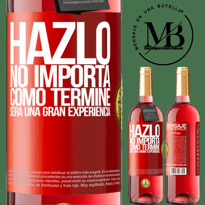 24,95 € Envoi gratuit   Vin rosé Édition ROSÉ Faites-le, peu importe comment j'ai fini, ce sera une grande expérience Étiquette Rouge. Étiquette personnalisable Vin jeune Récolte 2020 Tempranillo