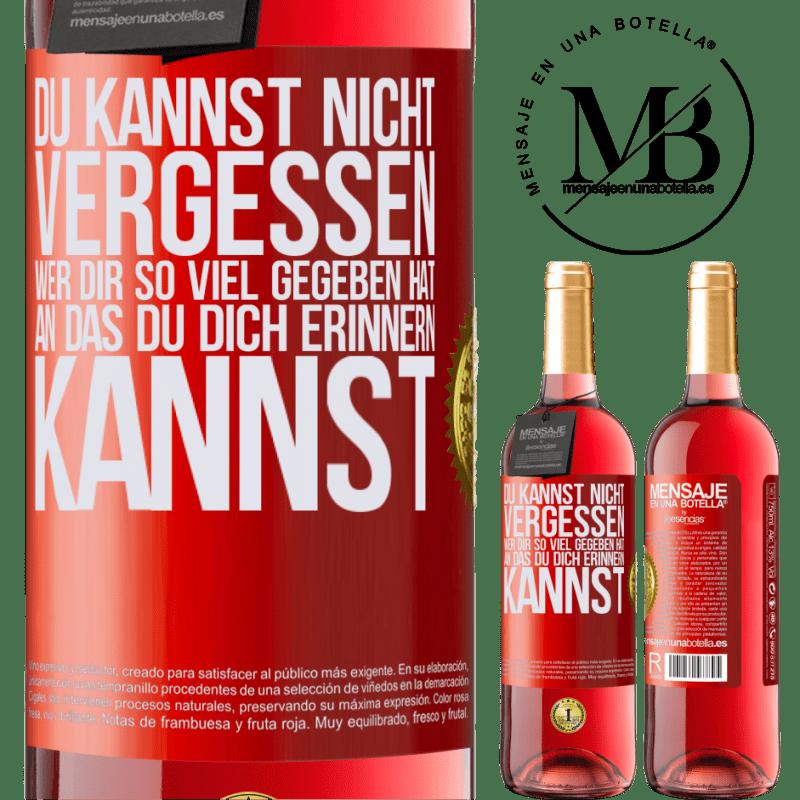 24,95 € Kostenloser Versand | Roséwein ROSÉ Ausgabe Du kannst nicht vergessen, wer dir so viel gegeben hat, an das du dich erinnern kannst Rote Markierung. Anpassbares Etikett Junger Wein Ernte 2020 Tempranillo