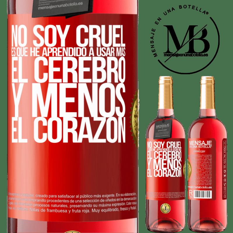 24,95 € Envoi gratuit   Vin rosé Édition ROSÉ Je ne suis pas cruel, j'ai appris à utiliser plus le cerveau et moins le cœur Étiquette Rouge. Étiquette personnalisable Vin jeune Récolte 2020 Tempranillo
