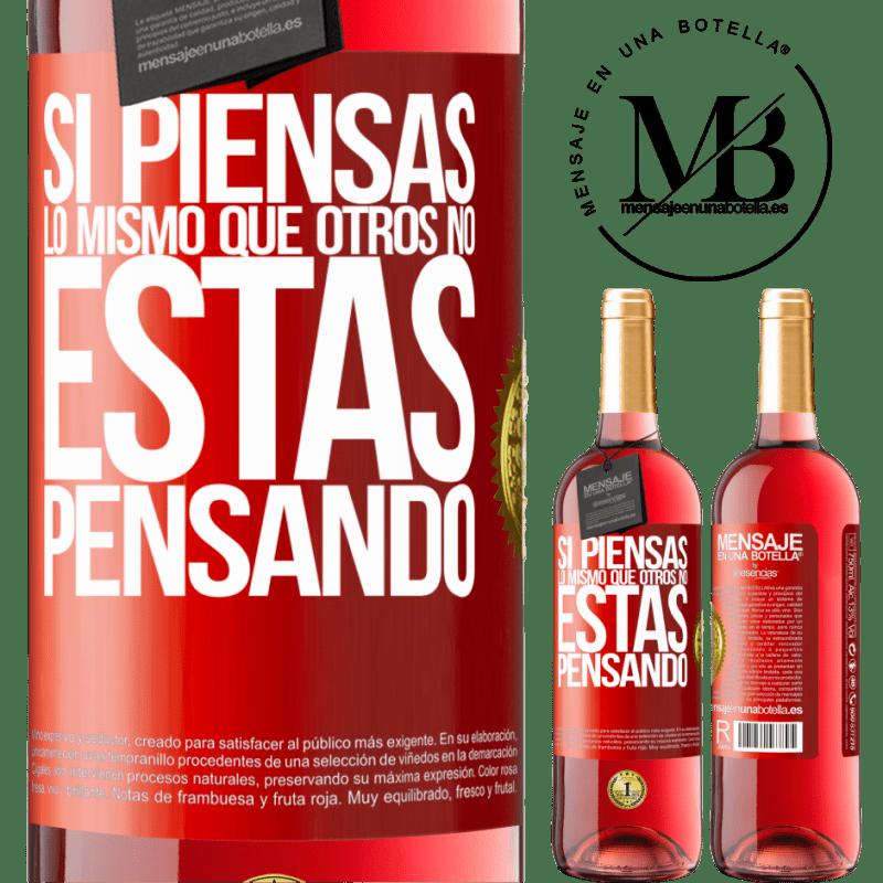24,95 € Envoi gratuit | Vin rosé Édition ROSÉ Si vous pensez comme les autres, vous ne pensez pas Étiquette Rouge. Étiquette personnalisable Vin jeune Récolte 2020 Tempranillo