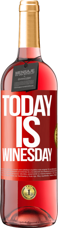 24,95 € Free Shipping   Rosé Wine ROSÉ Edition Today is winesday! Red Label. Customizable label Young wine Harvest 2020 Tempranillo