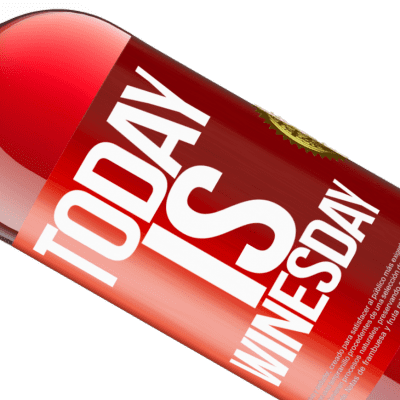 Unique & Personal Expressions. «Today is winesday!» ROSÉ Edition