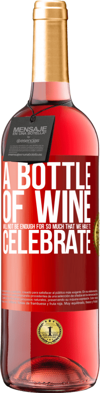 24,95 € Free Shipping   Rosé Wine ROSÉ Edition A bottle of wine will not be enough for so much that we have to celebrate Red Label. Customizable label Young wine Harvest 2020 Tempranillo