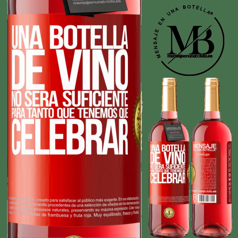 24,95 € Envoi gratuit | Vin rosé Édition ROSÉ Une bouteille de vin ne suffira pas pour autant que nous devons célébrer Étiquette Rouge. Étiquette personnalisable Vin jeune Récolte 2020 Tempranillo