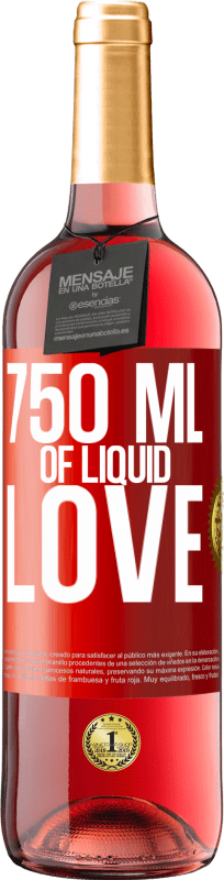 24,95 € | Rosé Wine ROSÉ Edition 750 ml of liquid love Red Label. Customizable label Young wine Harvest 2020 Tempranillo