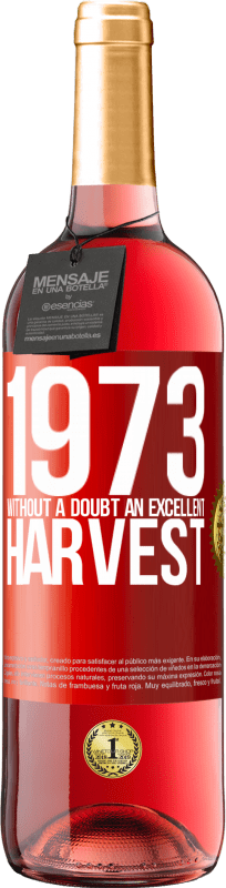 24,95 € Free Shipping | Rosé Wine ROSÉ Edition 1973. Without a doubt, an excellent harvest Red Label. Customizable label Young wine Harvest 2020 Tempranillo