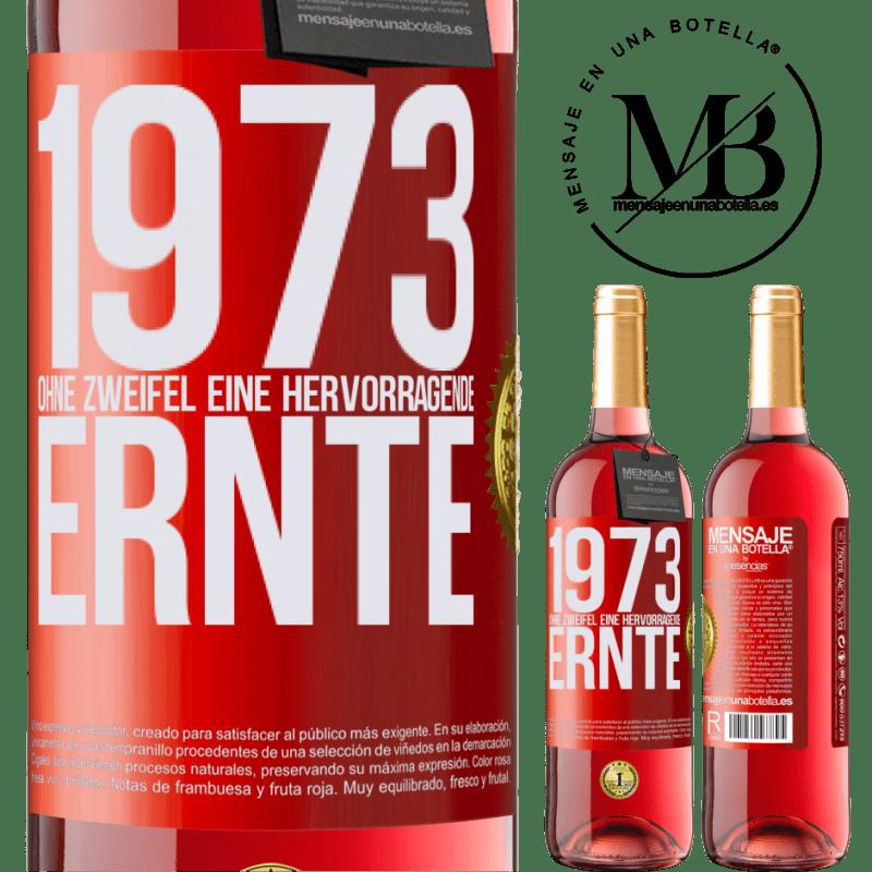 24,95 € Kostenloser Versand | Roséwein ROSÉ Ausgabe 1973. Ohne Zweifel eine hervorragende Ernte Rote Markierung. Anpassbares Etikett Junger Wein Ernte 2020 Tempranillo