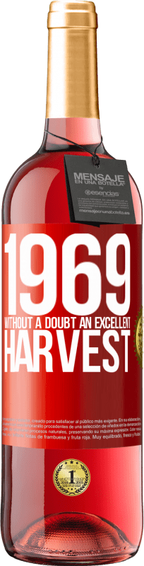 24,95 € Free Shipping | Rosé Wine ROSÉ Edition 1969. Without a doubt, an excellent harvest Red Label. Customizable label Young wine Harvest 2020 Tempranillo