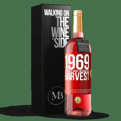 «1969. Without a doubt, an excellent harvest» ROSÉ Edition