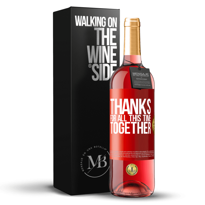 24,95 € Free Shipping   Rosé Wine ROSÉ Edition Thanks for all this time together Red Label. Customizable label Young wine Harvest 2020 Tempranillo