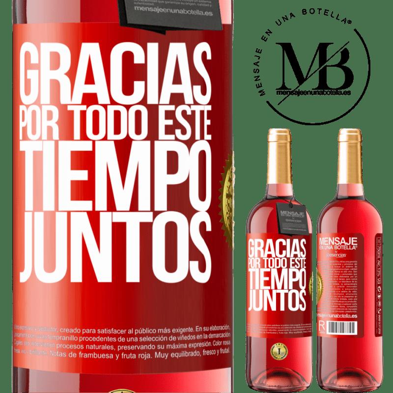 24,95 € Envoi gratuit   Vin rosé Édition ROSÉ Merci pour tout ce temps ensemble Étiquette Rouge. Étiquette personnalisable Vin jeune Récolte 2020 Tempranillo
