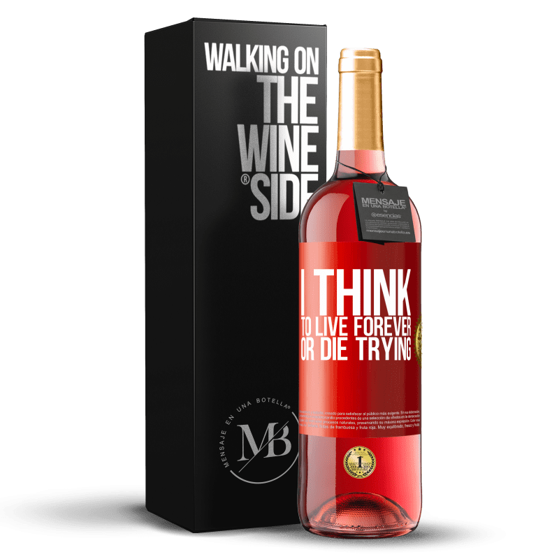 24,95 € Free Shipping | Rosé Wine ROSÉ Edition I think to live forever, or die trying Red Label. Customizable label Young wine Harvest 2020 Tempranillo