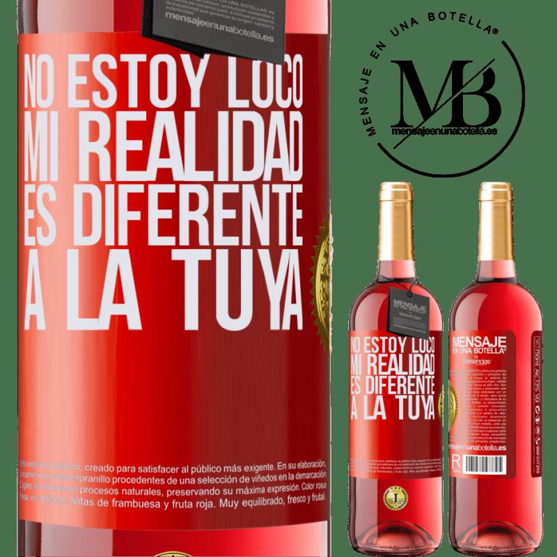 24,95 € Envoi gratuit | Vin rosé Édition ROSÉ Je ne suis pas fou, ma réalité est différente de la tienne Étiquette Rouge. Étiquette personnalisable Vin jeune Récolte 2020 Tempranillo