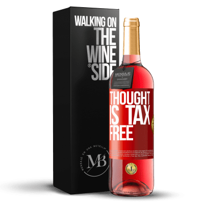 «Thought is tax free» ROSÉ Edition
