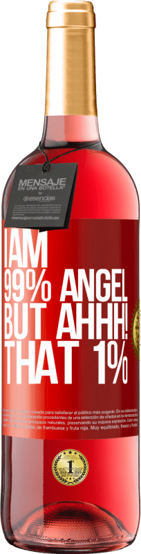 24,95 € Free Shipping   Rosé Wine ROSÉ Edition I am 99% angel, but ahhh! that 1% Red Label. Customizable label Young wine Harvest 2020 Tempranillo