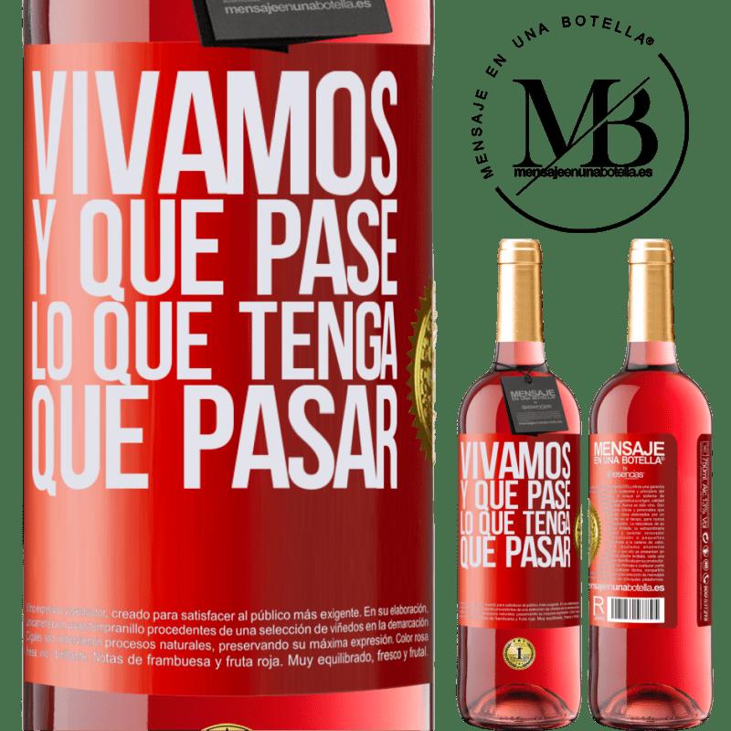 24,95 € Envoi gratuit | Vin rosé Édition ROSÉ Vivons Et tout ce qui arrive doit arriver Étiquette Rouge. Étiquette personnalisable Vin jeune Récolte 2020 Tempranillo