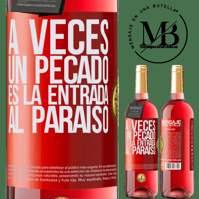 24,95 € Envoi gratuit | Vin rosé Édition ROSÉ Parfois, un péché est l'entrée au paradis Étiquette Rouge. Étiquette personnalisable Vin jeune Récolte 2020 Tempranillo