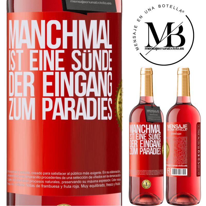 24,95 € Kostenloser Versand   Roséwein ROSÉ Ausgabe Manchmal ist eine Sünde der Eingang zum Paradies Rote Markierung. Anpassbares Etikett Junger Wein Ernte 2020 Tempranillo