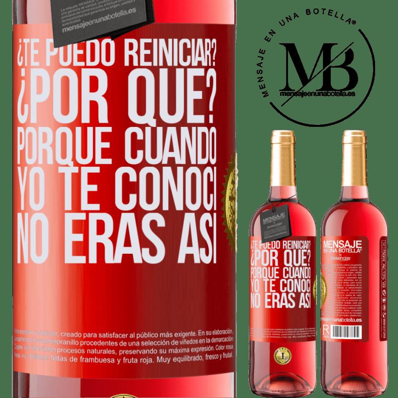 24,95 € Envoi gratuit   Vin rosé Édition ROSÉ puis-je vous redémarrer Parce que? Parce que quand je t'ai rencontré tu n'étais pas comme ça Étiquette Rouge. Étiquette personnalisable Vin jeune Récolte 2020 Tempranillo