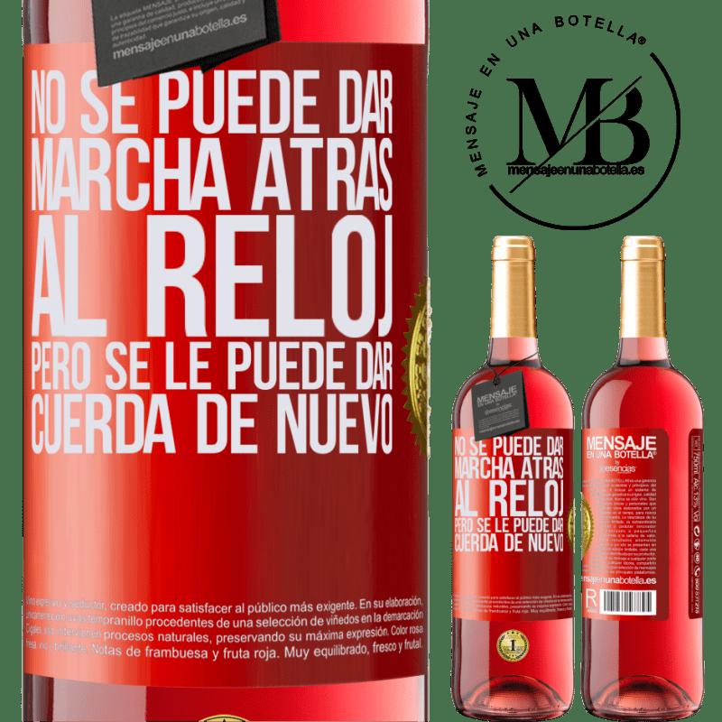 24,95 € Envoi gratuit   Vin rosé Édition ROSÉ L'horloge ne peut pas être inversée, mais elle peut être remontée Étiquette Rouge. Étiquette personnalisable Vin jeune Récolte 2020 Tempranillo