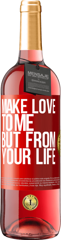 24,95 € Free Shipping | Rosé Wine ROSÉ Edition Make love to me, but from your life Red Label. Customizable label Young wine Harvest 2020 Tempranillo