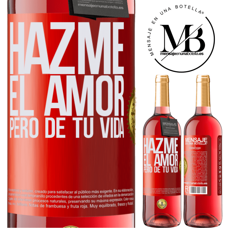 24,95 € Envoi gratuit   Vin rosé Édition ROSÉ Fais-moi l'amour, mais de ta vie Étiquette Rouge. Étiquette personnalisable Vin jeune Récolte 2020 Tempranillo