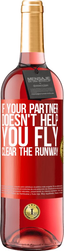 24,95 € Free Shipping   Rosé Wine ROSÉ Edition If your partner doesn't help you fly, clear the runway Red Label. Customizable label Young wine Harvest 2020 Tempranillo