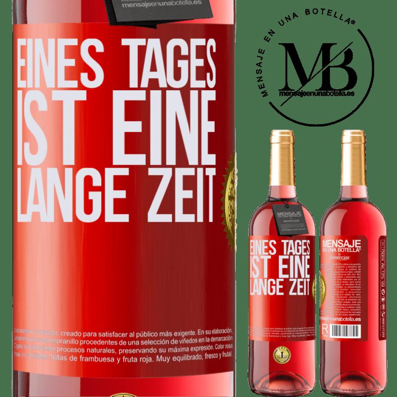 24,95 € Kostenloser Versand | Roséwein ROSÉ Ausgabe Eines Tages ist eine lange Zeit Rote Markierung. Anpassbares Etikett Junger Wein Ernte 2020 Tempranillo