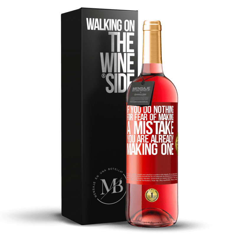 24,95 € Free Shipping | Rosé Wine ROSÉ Edition If you do nothing for fear of making a mistake, you are already making one Red Label. Customizable label Young wine Harvest 2020 Tempranillo