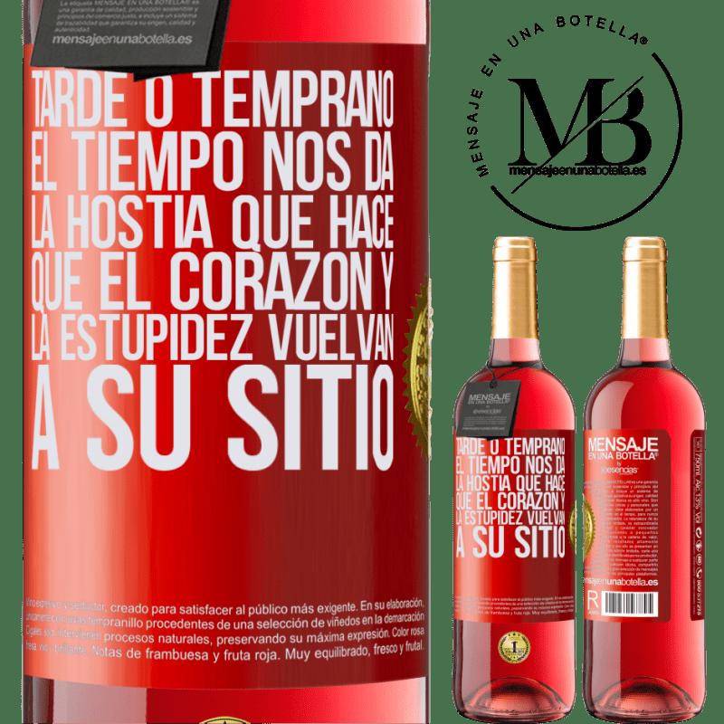 24,95 € Envoi gratuit | Vin rosé Édition ROSÉ Tôt ou tard, le temps nous donne l'hôte qui fait revenir le cœur et la stupidité à leur place Étiquette Rouge. Étiquette personnalisable Vin jeune Récolte 2020 Tempranillo