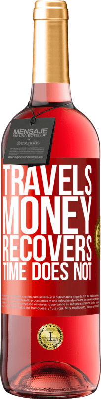 24,95 € Free Shipping | Rosé Wine ROSÉ Edition Travels. Money recovers, time does not Red Label. Customizable label Young wine Harvest 2020 Tempranillo