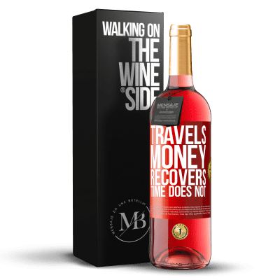 «Travels. Money recovers, time does not» ROSÉ Edition